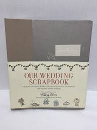 our wedding scrapbook our wedding scrapbook by darcy miller 2004 hardcover wedding