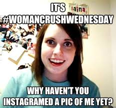 Woman Crush Wednesday Meme - woman crush wednesday the insyder the teeniez voice