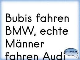 audi sprüche bubis fahren bmw echte männer fahren audi österreichische