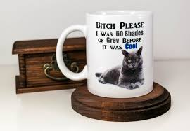 please i was 50 shades of gray before it was cool coffee mug