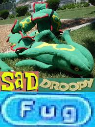 Fug Meme - sad droopy rayquaza fug know your meme
