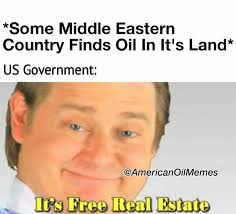 Meme Free - us government finds oil it s free real estate american oil memes