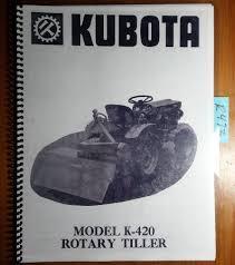 kubota k 420 k420 rotary tiller owner u0027s operator u0027s u0026 parts manual