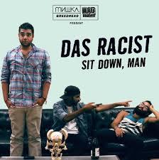 Das Racist Meme - das racist sit down man mixtape stereogum