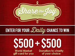 enter the world market u0027s share the joy sweepstakes for a chance to
