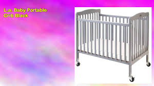 Portable Crib Mattress Size by L A Baby Portable Crib Black By L A Baby Youtube