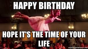 Dirty Dancing Meme - dirty dancing happy birthday meme mne vse pohuj