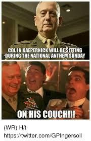 Kaepernick Memes - colin kaepernick will besitting during the nationalanthem sunday on