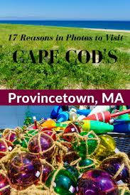 provincetown cape cod 17 photos and travel tips around the