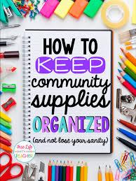 orginized how to keep community supplies organized true life i u0027m a teacher