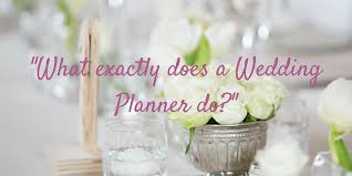 what does a wedding planner do what does a wedding planner do