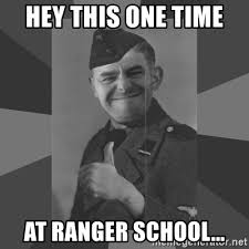 Ranger School Meme - hey this one time at ranger school fire in the hole meme