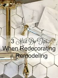 3 must do tips when remodeling or redecorating plus our kitchen