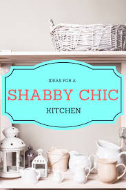 shabby chic kitchen decor basics color and style