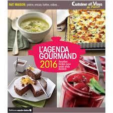 cuisines et vins agenda 2016 cuisine et vins de broché reynier