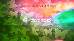 android pattern tricks top 10 android 2015 hacks and tricks for your android phone