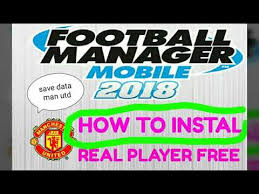 real player free for android how to football manager mobile 2018 android fmm 2018