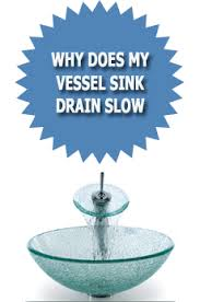 How To Fix A Slow Bathroom Sink Drain Why Does My Vessel Sink Drain Slow