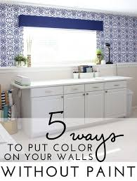 how to decorate a rental home without painting ways to color your walls without paint