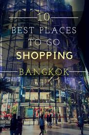 home decor shopping in bangkok 10 great places to go shopping in bangkok