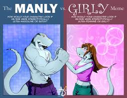 Girly Meme - manly vs girly meme by abrathegecko on deviantart