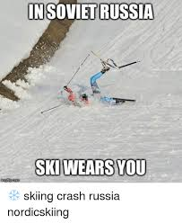 Ski Meme - insovietrussia ski wears you skiing crash russia nordicskiing