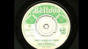 Shades Of Green by Maisie Mcdaniels U0027forty Shades Of Green U0027 45 Rpm Youtube