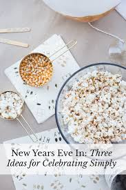new year u0027s eve in 3 ideas for celebrating simply lily u0026 val living