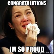 So Proud Meme - congratulations im so proud kris aquino meme generator