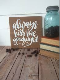 home decor etsy always kiss me goodnight hand painted reclaimed barnwood home