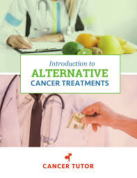 intro to alternative cancer treatments ch 13 cancer drugs