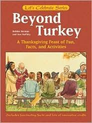 beyond turkey a thanksgiving feast of facts and activities by
