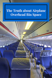 the truth about airplaneoverhead bin space jpg