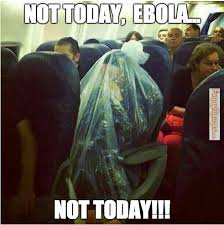 Memes Today - funny memes not today ebola not today that funny stuff
