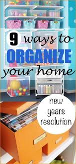 tips for organizing your home 9 ways to organize your home room closet organizing and kids rooms
