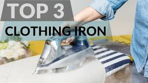 iron clothing best 3 clothing iron of 2017 go wrinkle free