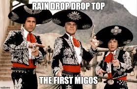 Migos Meme - image tagged in memes funny three amigos migos rap funny meme imgflip