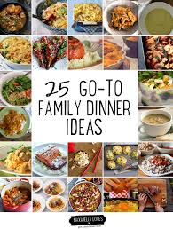 Dinner Ideas For Families 25 Go To Family Dinner Ideas