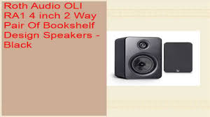 roth audio oli ra1 4 inch 2 way pair of bookshelf design speakers