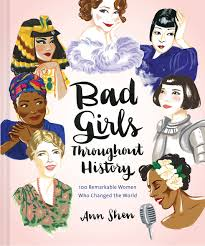 bad girls throughout history 100 remarkable women who changed the
