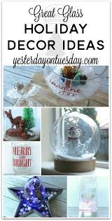 great glass holiday decor ideas yesterday on tuesday