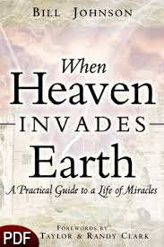 The Miracle Book Pdf When Heaven Invades Earth A Practical Guide To A Of Miracles