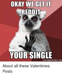 Meme Generator Reddit - okay we get it reddit your single memegeneratornet about all these