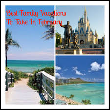 best family vacations to take in february saving mamasita
