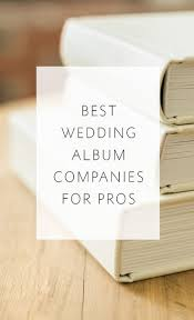 best wedding album best wedding album companies for photographers