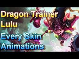 dragon trainer lulu skin animations league legends