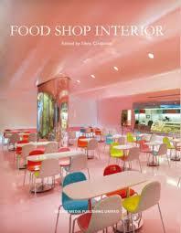 food shop interior silvia cirabolini 9789881545220 amazon com
