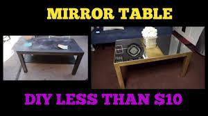 mirror coffee table gold diy spent less than 10 youtube