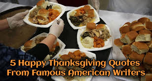 5 happy thanksgiving quotes from american writers earn