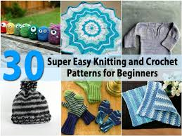 30 super easy knitting and crochet patterns for beginners diy